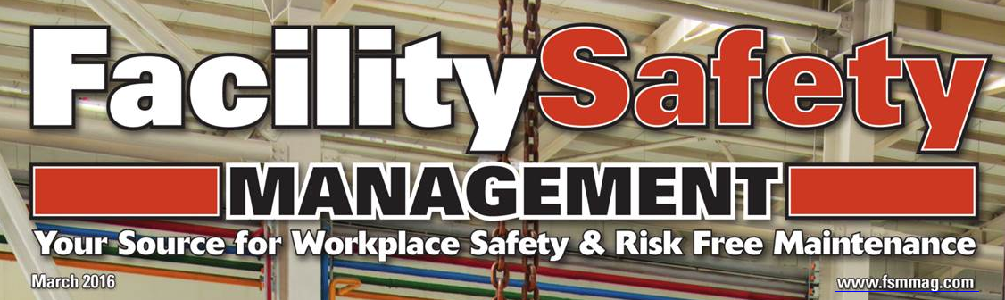 Facility Safety Management Magazine March 2016