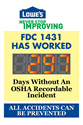 Lowe's Never Stop Improving. FDC 1431 days without an OSHA recordable incident. all accidents can be prevented