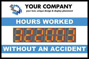 Your company, your text, unique design and display placement. Hours worked without an accident.