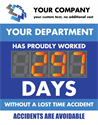 Your Company.  Your department has proudly worked days without a lost time accident.  Accidents are avoidable.