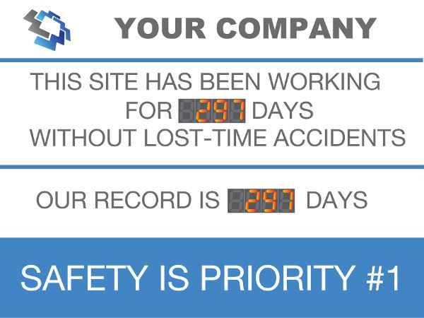 Your company. This site has been working for days without lost-time accidents. Our record is days. Safety is priority #1