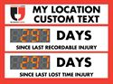 My location custom text. Days since last recordable injury. Days since last lost time injury