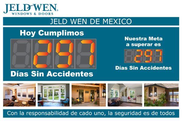 Jeld Wen De Mexico.  Hoy Cuplimos Dias Sin Accidentes.  Nuestra Meta a superar es dias sin accidentes.  Con la responsabilidad de cado uno, la seguridad es de totdos
